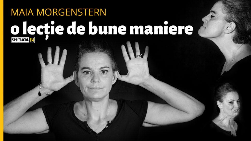 """Maia Morgenstern ne dă """"O lecție de bune maniere"""""""