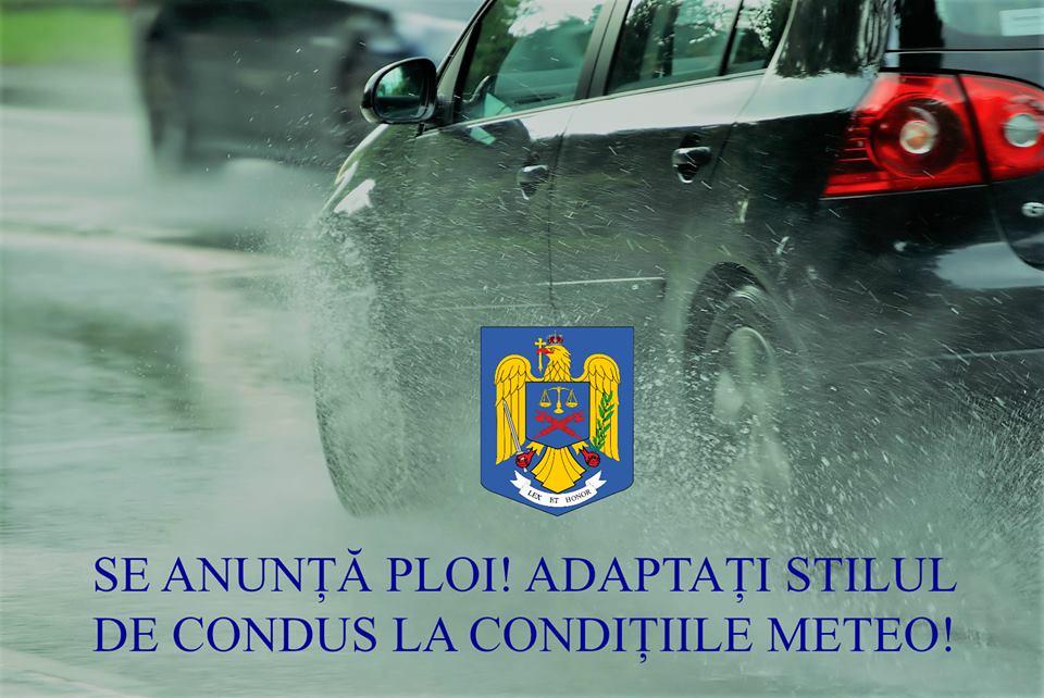 """Poliția Rutieră: """"Conduceți prudent, pe timp de ploaie"""""""
