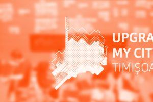 Șase pași înainte realizați de programul Upgrade My City pentru îmbunătățirea calității vieții în Timișoara