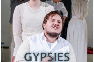 Gypsies, proiect de teatru internațional în coproducție cu Teatrul Naţional din Timișoara