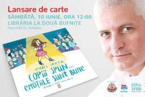 Virgil Ianțu își lansează la Timișoara prima carte pentru copii