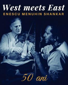 """Turneul """"West meets East – 50 de ani"""" aduce la Timişoara muzica lui Yehudi Menuhin și Ravi Shankar"""