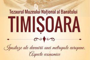 Vernisajul expoziției Tezaurul Muzeului Național al Banatului. Timișoara: ipostaze ale devenirii unei metropole europene. Aspecte economice.