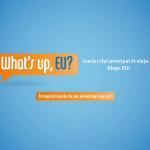 """Conferința interactivă """"What's up, EU?"""" va avea loc la Timişoara"""