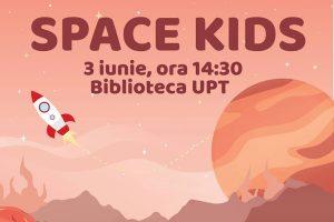 """""""Space Kids"""" la Biblioteca UPT"""