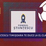 Fanii fotbalului sprijină cauza educației. Științescu Timișoara îi recompensează