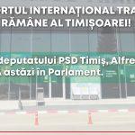 Inițiativa deputatului Alfred Simonis adoptată astăzi de Parlament: Aeroportul Internațional Traian Vuia rămâne al Timișoarei!