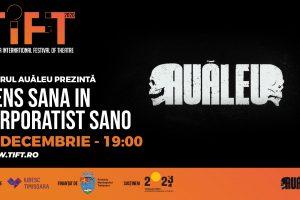 """Spectacolul """"Mens sana in corporatist sano"""" al Teatrului Auăleu, redifuzat la TiFT"""