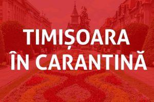 Carantina se prelungește cu încă 3 zile la Timișoara!