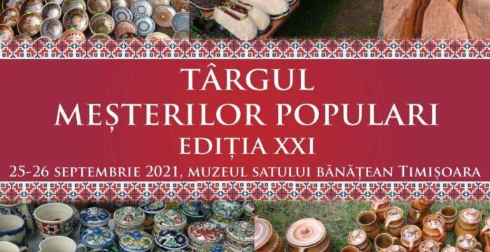 Târgul meșterilor populari, printre evenimentele culturale ale săptămânii în organizarea instituțiilor CJ Timiș
