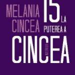 """Melania Cincea semnează volumul """"15 la Puterea a Cincea"""". Lansarea de carte se va desfășura la UVT, în 15 septembrie, la 5 după-amiaza"""